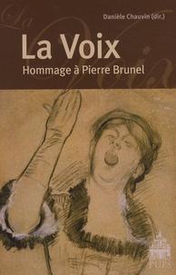 Danièle Chauvin - La voix - Hommage à Pierre Brunel.