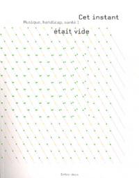 Danièle Chedeville - Musique, handicap, santé - Volume 1, Cet instant était vide.