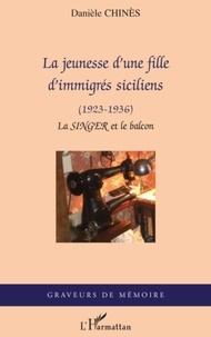 Danièle Chinès - La jeunesse d'une fille d'immigrés siciliens - (1923-1936) - La SINGER et le balcon.
