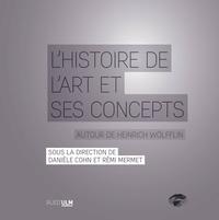 Danièle Cohn et Rémi Mermet - L'histoire de l'art et ses concepts - Autour de Heinrich Wölfflin.
