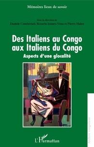 Ebooks gratuits télécharger des ebooks gratuits Des Italiens au Congo aux Italiens du Congo  - Aspects d'une globalité