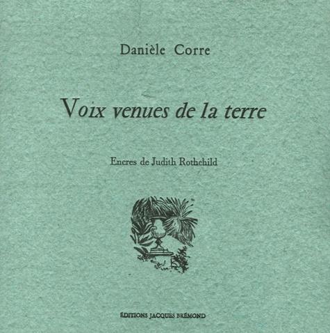 Danièle Corre - Voix venues de la terre.