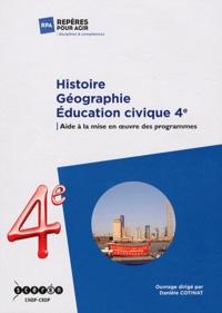 Danièle Cotinat - Histoire Géographie Education civique - Aide à la mise en oeuvre des programmes de 4e.
