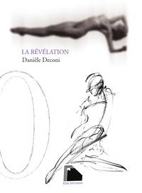 Danièle Deconi - La révélation.