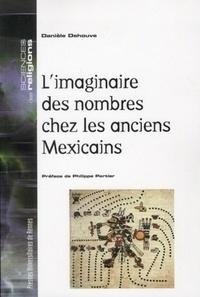 Danièle Dehouve - L'imaginaire des nombres chez les anciens Mexicains.