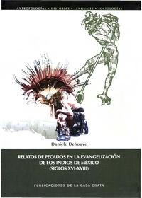 Danièle Dehouve - Relatos de pecados en la evangelización de los indios de México (siglos XVI-XVIII).