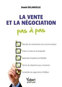 La vente et la négociation pas à pas - Danièle Delaruelle |