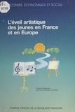 Danièle Delorme et  Conseil Economique et Social - L'éveil artistique des jeunes en France et en Europe - Séances des 10 et 11 décembre 1991.