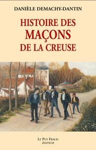 Danièle Demachy-Dantin - Histoire des maçons de la Creuse.
