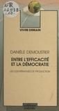 Danièle Demoustier et Jean Gray - Entre l'efficacité et la démocratie - Les coopératives de production.