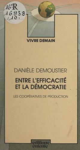 Entre l'efficacité et la démocratie. Les coopératives de production