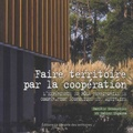 Danièle Demoustier et Xabier Itçaina - Faire territoire par la coopération - L'expérience du Pôle Territorial de Coopération Economique Sud Aquitaine.