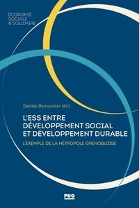 Danièle Demoustier - L'économie sociale et solidaire entre développement social et développement durable - L'exemple de la métropole grenobloise (1970-2020).