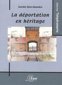 Danièle Déon Bessière - La déportation en héritage - Essai.