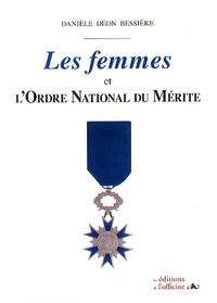 Danièle Déon Bessière - Les femmes et l'ordre national du Mérite.