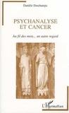 Danièle Deschamps - Psychanalyse et cancer - Au fil des mots... un autre regard.