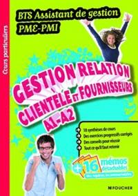 Gestion de la relation avec la clientèle et les fournisseurs A1 et A2 BTS Assistant de Gestin PME-PMI - Danièle Despis |