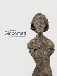Danièle Devynck et Serena Bucalo-Mussely - Alberto Giacometti d'après modèle.