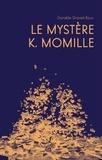 Danièle Dravet-Baur - Le mystère K.Momille - Une biographie repensée de Camille Claudel.