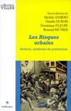 Danièle Dubois et Michèle Ansidei - Les risques urbains - Acteurs, systèmes de prévention.