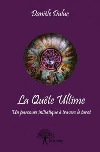 La quête ultime - Danièle Duluc |