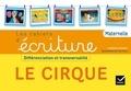 Danièle Dumont - Apprendre à écrire PS, MS, GS, ASH. Le cirque - Cahier de l'élève.