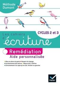 Danièle Dumont - Français Cycles 2 et 3 Les cahiers d'écriture - Remédiation.