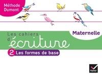 Danièle Dumont - Français Les cahiers d'écriture Maternelle Méthide Dumont - Tome 2, Les formes de base.