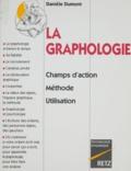 Danièle Dumont - La graphologie - Champs d'action méthode utilisation.