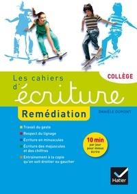 Danièle Dumont - Les cahiers d'écriture collège - Remédiation.