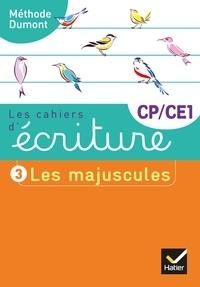 Danièle Dumont - Les cahiers d'écriture CP-CE1 - Tome 3, Les majuscules.