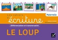 Les cahiers décriture Maternelle, Différenciation et transversalité - Le loup.pdf