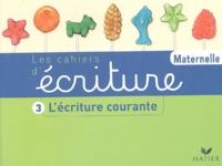 Ucareoutplacement.be Les cahiers d'écriture Maternelle - Volume 3, L'écriture courante Image