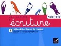 Danièle Dumont - Les cahiers d'écriture Maternelle - Tome 1, Gestion de l'espace graphique.