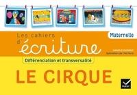 Danièle Dumont - Les cahiers d'écriture maternelle - Le cirque.