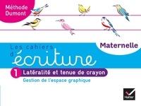 Danièle Dumont - Les cahiers d'écriture Maternelle - Tome 1, Gestion de l'espace graphique, latéralité et tenue de crayon.