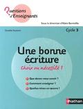 Danièle Dumont - Une bonne écriture, choix ou nécessité ? - Cycle 3.