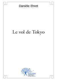 Danièle Ehret - Le vol de tokyo.