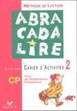 Danièle Fabre et Edgar Fabre - Abracadalire Méthode de lecture CP - Cahier d'activités 2.