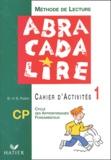 Danièle Fabre et Edgar Fabre - Méthode de lecture CP, Cycle des apprentissages fondamentaux 2e année, Abracadalire - Cahier d'activités 1.