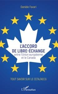 Téléchargez des livres à partir de google book L'accord de libre-échange entre l'Union européenne et le Canada  - Tout savoir sur le CETA/AECG