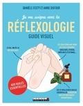 Danièle Festy et Anne Dufour - Je me soigne avec la réflexologie aux huiles essentielles.