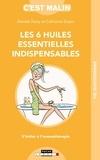 Danièle Festy et Catherine Dupin - Les 6 huiles essentielles indispensables.