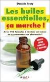 Danièle Festy - Les huiles essentielles, ça marche !.