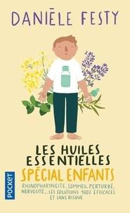 Danièle Festy - Les huiles essentielles spécial enfants.