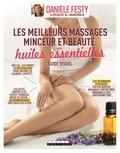 Danièle Festy - Les meilleurs massages minceur et beauté aux huiles essentielles.