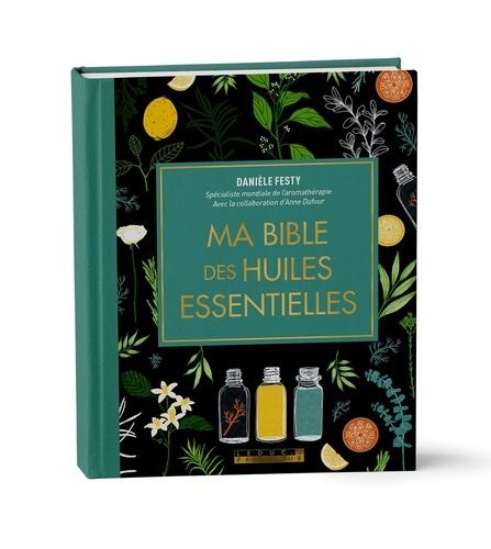 Ma bible des huiles essentielles  Edition de luxe