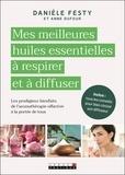 Danièle Festy et Anne Dufour - Mes huiles essentielles à respirer et à diffuser - Avec un collier.