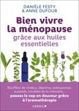 Danièle Festy - Mes huiles essentielles anti-âge.