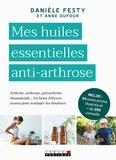 Danièle Festy et Anne Dufour - Mes huiles essentielles anti-arthrose.